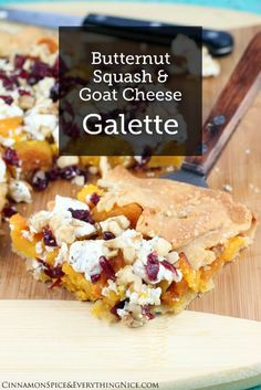 Butternut Squash and Goat Cheese Galette – With a flaky crust ...
