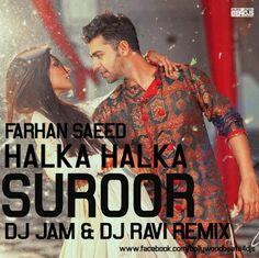 Farhan Saeed - Halka Halka Suroor (Dj Jam & Dj Ravi's Remix) - http://djsdrive.in/farhan-saeed-halka-halka-suroor-dj-jam-dj-ravis-remix/