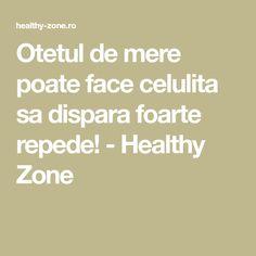 Otetul de mere poate face celulita sa dispara foarte repede! - Healthy Zone