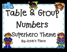 Superhero Table and Group Numbers for your classroom!
