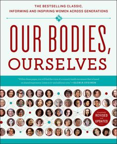 """Our Bodies, Ourselves [Boston Women's Health Book Collective, Judy Norsigian] on . *FREE* shipping on qualifying offers. Hailed by The New York Times as a """"feminist classic, """" and """"America's bestselling book on women's health Key Health, Health Book, Health Tips, New Books, Books To Read, Bodies, Health Resources, Health Education, Menopause"""