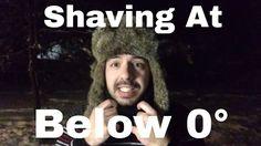 Shaving at Below 0!!
