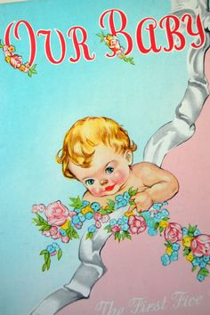 Vintage baby book, Our Baby The First Five (years), 1947.