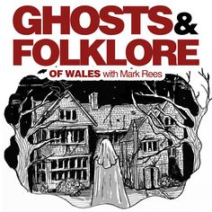 """Join Mark Rees (author of """"Ghosts of Wales""""/ """"Paranormal Wales""""/ """"The A-Z of Curious Wales"""") for the Ghosts & Folkloe of Wales podcast, a journey through the weird and wonderful history of Wales and the world. Each podcast episode offers Mark's unique insight and research into a different curious subject, from long-lost real-life ghost stories to the myths and legends of the Mabinogion. Upcoming topics include seasonal traditions like festive the Mari Lwyd and Welsh Halloween, Nos Calan Gaeaf. History Of Wales, Salem Witch Museum, Halloween History, Get In The Mood, Most Haunted Places, Haunted History, Cultural Events, Ghost Stories, Horror Films"""
