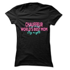Chauffeur By Day Best Mom By Night T-Shirts, Hoodies. ADD TO CART ==► https://www.sunfrog.com/LifeStyle/Chauffeur-By-Day-Best-Mom-By-Night-999-Cool-Job-Shirt-.html?id=41382