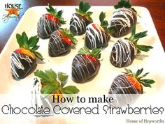 How to make chocolate covered strawberries. houseofhepworths.com