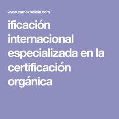 ificación internacional especializada en la certificación orgánica