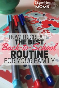 How to create the best back to school routine for your family. Useful tips for customizing your morning and evening routines for the new school year.