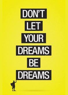Don't let your dreams be dreams #inspiration #motivation #ambition