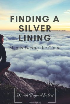 Finding a silver lining means facing the clouds www.living31.org/silver-lining/