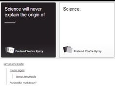 Science will never explain the origin of science