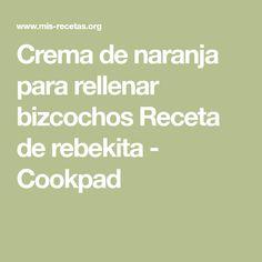 Crema de naranja para rellenar bizcochos Receta de rebekita - Cookpad