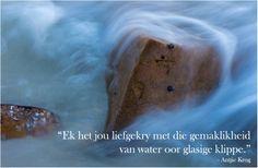 Water oor klippe - Antjie Krog Afrikaans, Poems, Feelings, Water, Quotes, Life, Beautiful, Gripe Water, Quotations