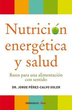 Nutrición Energetica y salud del Dr. Jorge Pérez-Calvo Soler (2015)