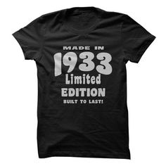 MADE IN 1933, LIMITED EDITION, BUILT TO LAST! T-SHIRTS, HOODIES, SWEATSHIRT (19$ ==► Shopping Now)