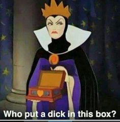 Who put a dick in the box?