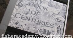 Fisher Academy International ~ Teaching Home: Book of Centuries and Timelines Galore