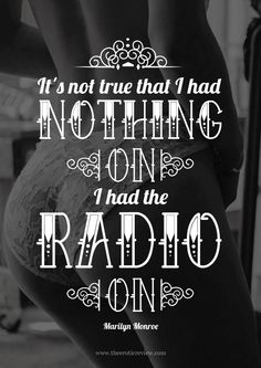 """I had the radio on."""" - Marilyn Monroe:: gotta love her! Typography Design, Lettering, Marilyn Monroe Quotes, Makes Me Wonder, Love Words, So True, Love Letters, Quotes To Live By, Quotations"""