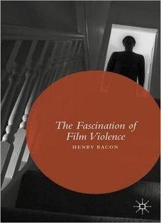 The Fascination Of Film Violence PDF