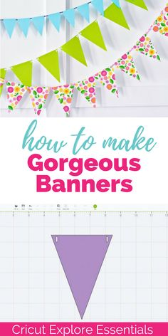 A step by step tutorial for how to make gorgeous banners using the Cricut Explore! A step-by-step tutorial for designing a banner in Cricut Design Space.