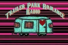 Trailer Park Romance Radio