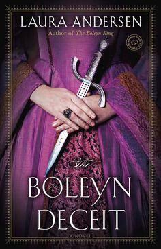 The Boleyn Deceit (The Boleyn Trilogy, #2) by Laura Andersen