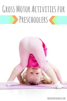 The Inspired Treehouse - The possibilities for gross motor activities for preschoolers are endless - but we've rounded up a few of our favorites here.