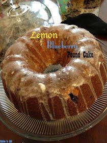 Entree To Life: Lemon-Blueberry Pound Cake
