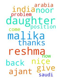 My name is malika  and my daughter name is reshma and - My name is malika and my daughter name is reshma and she should come back to India now she is in Saudi Arabia and the ajant name is noor he should not give any problem and she should in a very nice position thanks in the name of Lord Amen. Posted at: https://prayerrequest.com/t/Tri #pray #prayer #request #prayerrequest