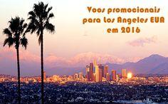 Voos em promoção para Los Angeles em 2016 #losangeles #voos #passagens #2016 #viagem #promoção