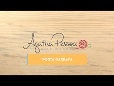 Agatha Pessoa - Porta Garrafa - YouTube