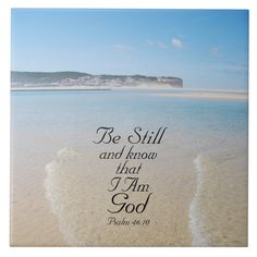 Inspirational ceramic tile features Bible Verse Psalm Be still and know I am God, with the beautiful background of the Obidos Lagoon in Foz do Arelho, Portugal.~ Size: Large X Gender: unisex. Inspirational Bible Quotes, Scripture Quotes, Bible Scriptures, Faith Quotes, Positive Scripture, Healing Scriptures, Scripture Cards, Silence Quotes, Bible Verse Wallpaper