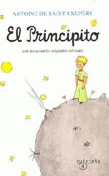 El principito (título original en francés: Le Petit Prince) es la más famosa novela escrita por el aviador y escritor Antoine de Saint-Exupéry. Fue publicada por primera vez el 6 de abril de 1943, cuando vivía exiliado en Estados Unidos tras la caída de Francia durante la Segunda Guerra Mundial.
