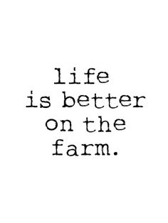 Yea I am loving my life on my very own farm every day tak God