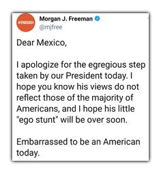 Thank you Morgan Freeman for putting into words how I feel and have felt during his entire presidency.