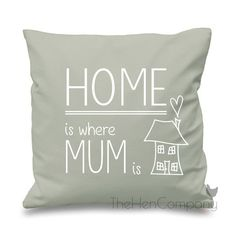 Home Is Where Mum Is Quote Cushion Cover Gift by TheHenCompany