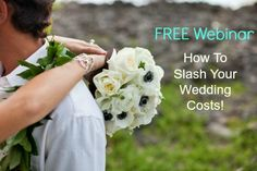 "DON'T MISS OUT! Join me for a free LIVE Webinar ""How to Slash Wedding Costs With These 5 Expert Tips, Tricks and Strategies""!  TOMORROW September 21st at 2:00pm Eastern Time."