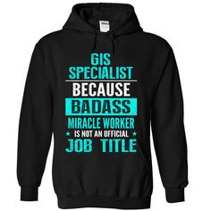 Awesome T-shirts  GIS SPECIALIST from (3Tshirts)  Design Description:   If you don't completely love this Tshirt, you'll be able to SEARCH your favorite one by means of the use of search bar on the header.... -  #shirts - http://tshirttshirttshirts.com/automotive/deal-of-the-day-gis-specialist-from-3tshirts.html Check more at http://tshirttshirttshirts.com/automotive/deal-of-the-day-gis-specialist-from-3tshirts.html