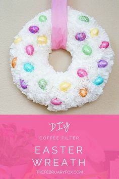 DIY Coffee Filter Easter Wreath - TheFebruaryFox.com  #EasterSweets ad