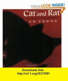 Cat and Rat The Legend of the Chinese Zodiac (An Owlet Book) (9780805060492) Ed Young , ISBN-10: 0805060499  , ISBN-13: 978-0805060492 ,  , tutorials , pdf , ebook , torrent , downloads , rapidshare , filesonic , hotfile , megaupload , fileserve
