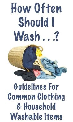 A guide to how often you should wash various clothing and household items, so you make sure you do it often enough, but not too frequently. #ad
