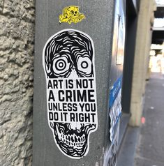 """""""Art is not a crime unless you do it right,"""" street art by Rx Skulls, as seen in New Orleans"""