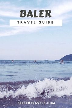 Baler Travel Guide  by seekertravels.com  #philippines #itinerary #vacation #surfing #beach