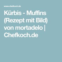 Kürbis - Muffins (Rezept mit Bild) von mortadelo | Chefkoch.de