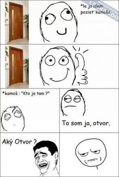 Dveře | Loupak.cz Funny Images, Funny Pictures, Some Jokes, Good Old, Funny People, Comedy, Geek Stuff, Lol, Humor
