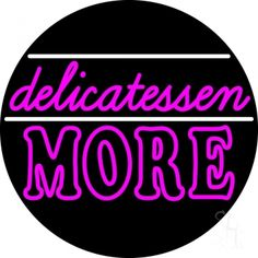Delicatessen More Neon Sign