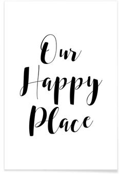 Our Happy Place - Mottos by Sinan Saydik - Premium Poster Happy Home Quotes, Happy Place Quotes, My Happy Place, New Home Quotes, Text Poster, Poster Online, Quotes White, Scandinavian Art