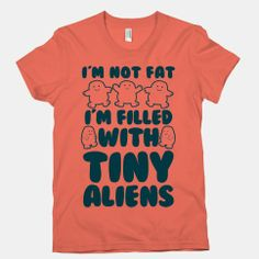I'm Filled with Tiny Aliens   HUMAN   T-Shirts, Tanks, Sweatshirts and Hoodies