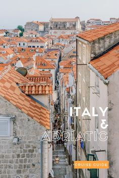 Cruising Itinerary Around the Adriatic and Italy - FashionEdible