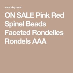 ON SALE Pink Red Spinel Beads Faceted Rondelles Rondels AAA